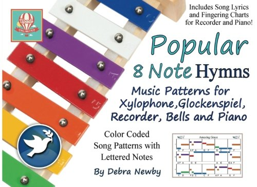 8 Note Handbells Book - Popular 8 Note Hymns: Music Patterns for Xylophone, Glockenspiel, Recorder, Bells and Piano (Popular 8 Note Songs) (Volume 2)