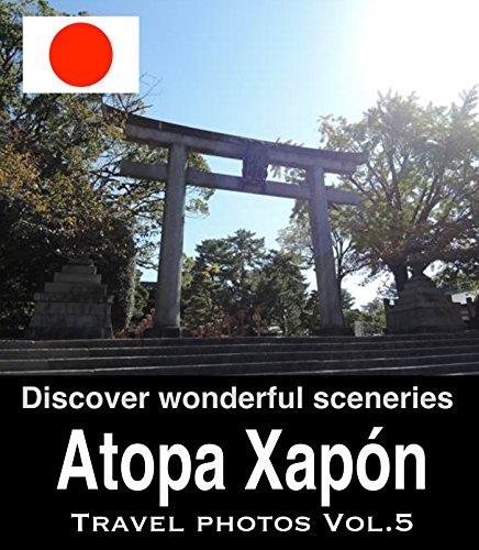Descargar Libro Atopa Xapón Vol.5: Guía & Fotos Turismo Para Viaxes Xapón Club Zen
