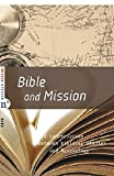 img - for Bible and Mission: A Conversation Between Biblical Studies and Missiology book / textbook / text book