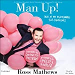 Man Up!: Tales of My Delusional Self-Confidence | Ross Mathews,Gwyneth Paltrow (foreword),Chelsea Handler (afterword)