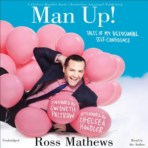 Man Up!: Tales of My Delusional Self-Confidence Audiobook [Free Download by Trial] thumbnail