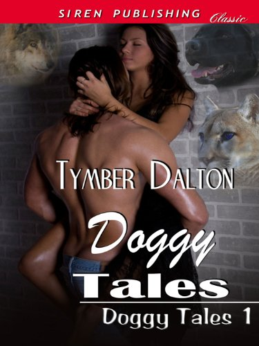 Doggy Tales [Doggy Tales 1] (Siren Publishing Classic) ()