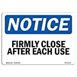 OSHA Notice Sign - Firmly Close Door After Each Use | Choose from: Aluminum, Rigid Plastic Or Vinyl Label Decal | Protect Your Business, Construction Site, Warehouse & Shop Area | Made in The USA