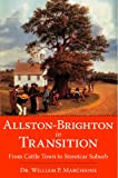 img - for Allston-Brighton in Transition: From Cattle Town to Streetcar Suburb (American Chronicles) book / textbook / text book