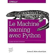 Le Machine learning avec Python: La bible des Data scientists