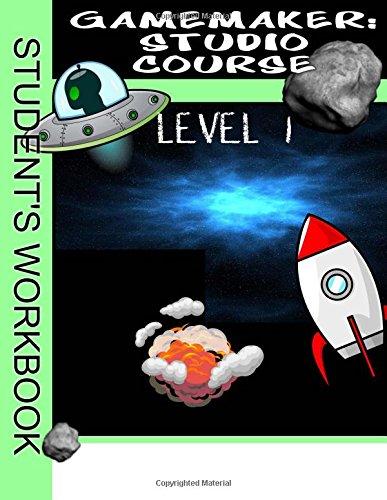 GameMaker: Studio Course Level 1 Workbook