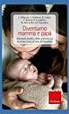 img - for Diventiamo mamma e pap . Manuale pratico: dalla gravidanza al primo anno di vita del bambino (Psicologia della maternit ) (Italian Edition) book / textbook / text book