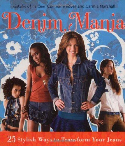 Read Online Denim Mania: 25 Stylish Ways to Transform Your Jeans PDF