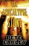 The Apocalypse Stone, Pete Earley, 0765349000