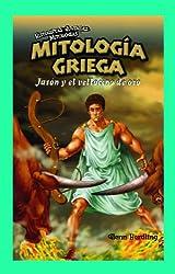 Mitologia griega/ Greek Mythology: Jason Y el vellocino de oro/ Jason and the Golden Fleece (Historietas Juveniles: Mitologias/ Jr. Graphic Mythologies) (Spanish Edition)