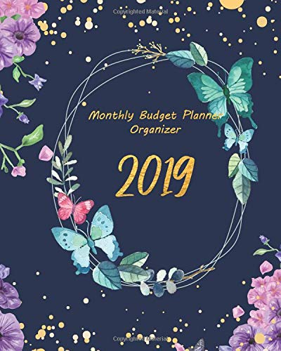 2019 Monthly Budget Planner Organizer: Daily Weekly & Monthly Calendar Expense Tracker Organizer with Blue Butterfly