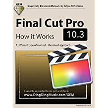 Final Cut Pro 10.3 - How it Works: A different type of manual - the visual approach