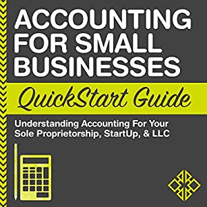 Accounting for Small Businesses QuickStart Guide Audiobook