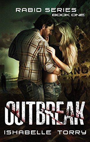 Outbreak: An Apocalypse Romance (Rabid Series Book 1) by [Torry, Ishabelle]