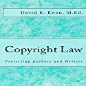 Copyright Law: Protecting Authors and Writers: Professor Lecture Series, Book 2 Audiobook by David Ewen Narrated by David Ewen