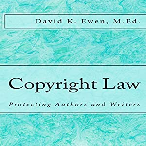 Copyright Law: Protecting Authors and Writers Audiobook