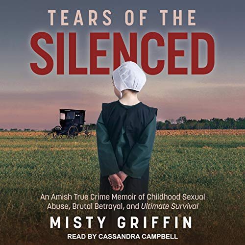 Pdf Parenting Tears of the Silenced: An Amish True Crime Memoir of Childhood Sexual Abuse, Brutal Betrayal, and Ultimate Survival