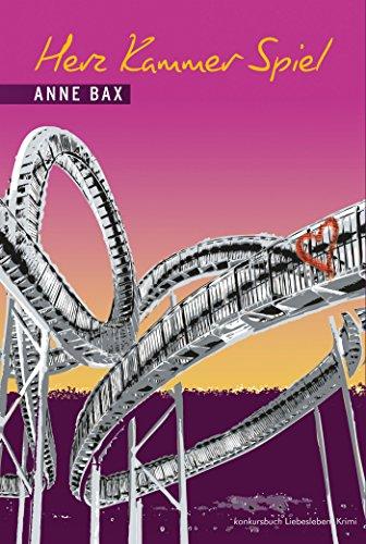 Anne Bax: Herz Kammer Spiel. Romantik-Thriller.
