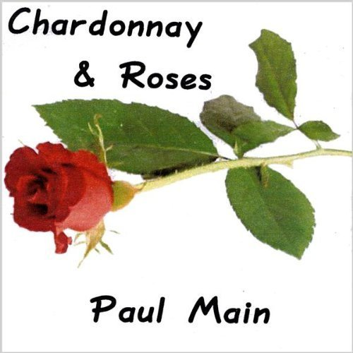 2009 Chardonnay - Chardonnay & Roses by Main, Paul (2009-05-04?