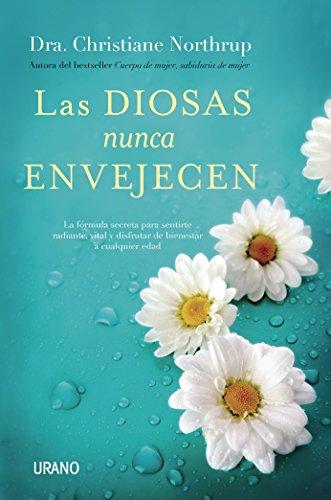 Diosas nunca envejecen, Las (Spanish Edition) [Christiane Northrup] (Tapa Dura)