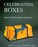 Celebrating Boxes, Andrew Crawford, Peter Lloyd, 0854420932