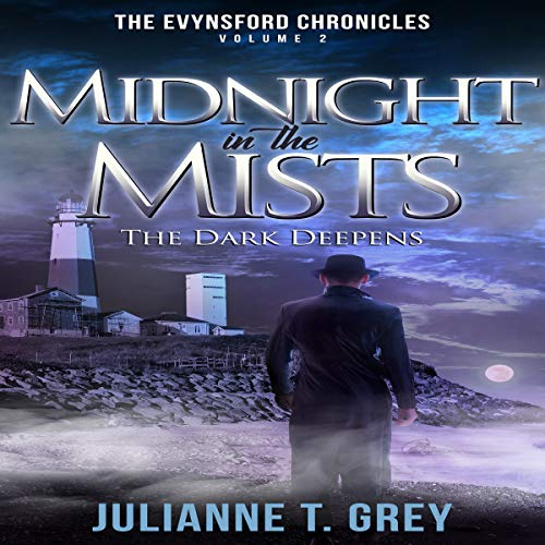 Midnight Audio Mist (Midnight in the Mists - The Dark Deepens: The Evynsford Chronicles, Book 2)