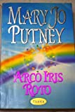 Arco Iris Roto / Shattered Rainbows (Spanish Edition) by Mary Jo Putney (1998-12-01)