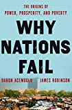 img - for Why Nations Fail: The Origins of Power, Prosperity, and Poverty book / textbook / text book