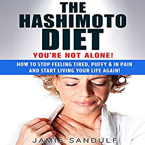 The Hashimoto Diet: You're Not Alone! Audiobook