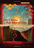 img - for Ho i Hou Ka Mauli Ola: Pathways to Native Hawaiian Health (Hawai inui kea) book / textbook / text book