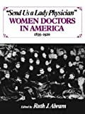 Send Us a Lady Physician, Ruth Abram, 0393302784