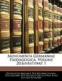 Monumenta Germaniae Paedagogica, Volume 29, part 2, Preussische Akademie der Wissenschaften, 1144515254