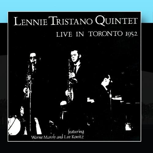 Lennie Tristano Quintet - Live In Toronto 1952 by Jazz Records