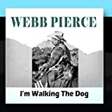 I'm Walking The Dog by Webb Pierce