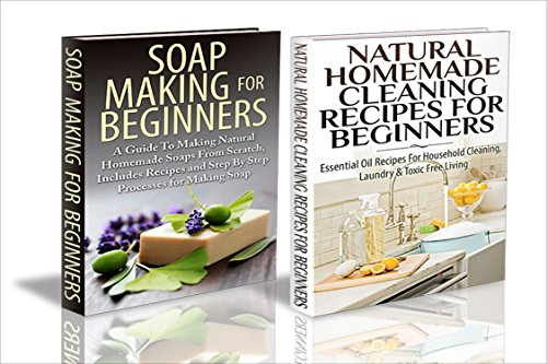 Essential Oils Box Set #29:Natural Homemade Cleaning Recipes for Beginners & Soap Making For Beginners (Soap Making, Soap Making Guide, Essential Oils, ... Supplies, Homemade Cleaning Supplies)