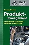 Produktmanagement: So optimieren Sie Produkte, Workflows und Marketing