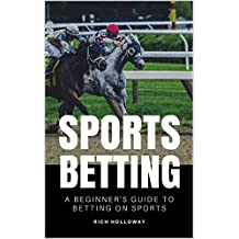 SPORTS BETTING: A Beginner's Guide To Betting On Sports