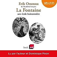 La Fontaine, une école buissonnière | Livre audio Auteur(s) : Érik Orsenna Narrateur(s) : Érik Orsenna, Dominique Pinon
