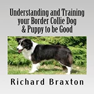 Understanding and Training Your Border Collie Dog & Puppy to Be Good Audiobook