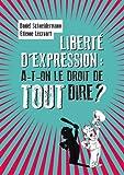 """Afficher """"Liberté d'expression, a-t-on le droit de tout dire ?"""""""