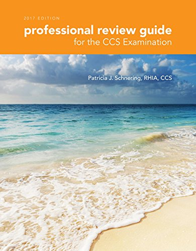 Professional Review Guide for the CCS Examination, 2017 Edition (Professional Review Guide for the CCS Examinations) by Delmar Cengage Learning