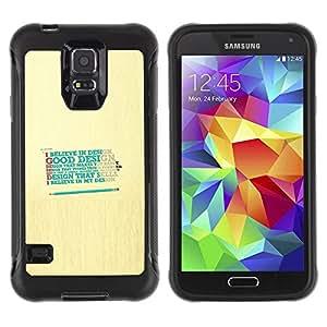 All-Round híbrido Heavy Duty de goma duro caso cubierta protectora Accesorio Generación-II BY RAYDREAMMM - Samsung Galaxy S5 SM-G900 - Design Believe God Good Happy Quote