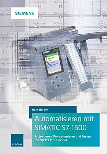 automatisieren-mit-simatic-s7-1500-projektieren-programmieren-und-testen-mit-step-7-professional
