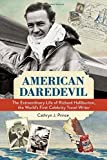 img - for American Daredevil: The Extraordinary Life of Richard Halliburton, the World's First Celebrity Travel Writer book / textbook / text book