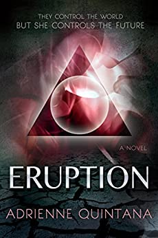 Eruption by [Quintana, Adrienne]