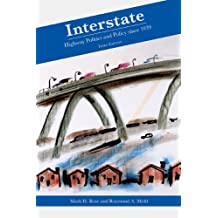 Interstate: Highway Politics and Policy Since 1939