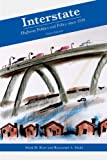 Interstate : Express Highway Politics, 1939-2009, Rose, Mark H. and Mohl, Raymond A., 1572337257
