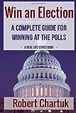 Win an Election, Robert Chartuk, 1499338104