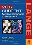 img - for Current Medical Diagnosis and Treatment 2007 (Current Medical Diagnosis & Treatment) 46th Edition by McPhee, Stephen J., Papadakis, Maxine A., Tierney, Lawrence (2006) Paperback book / textbook / text book