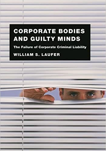 Epub Gratis Corporate Bodies And Guilty Minds: The Failure Of Corporate Criminal Liability